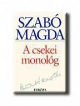 A CSEKEI MONOLÓG - Ebook - SZABÓ MAGDA