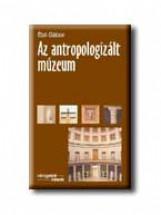 AZ ANTROPOLOGIZÁLT MÚZEUM - Ebook - ÉBLI GÁBOR