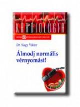 ÁLMODJ NORMÁLIS VÉRNYOMÁST! - Ekönyv - NAGY VIKTOR DR.