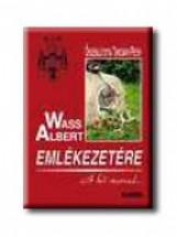 WASS ALBERT EMLÉKEZETÉRE - A KŐ MARAD ... - FŰZÖTT - - Ekönyv - KRÁTER MŰHELY EGYESÜLET