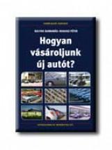 HOGYAN VÁSÁROLJUNK ÚJ AUTÓT? - Ekönyv - SULYOK BARNABÁS-ROGOSZ PÉTER