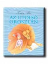 AZ UTOLSÓ OROSZLÁN - Ekönyv - TORDON ÁKOS