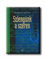 SZLENGÜNK A SZEREN - Ekönyv - PETRÉNYI JÓZSEF