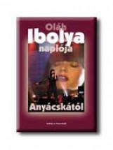 OLÁH IBOLYA NAPLÓJA ANYÁCSKÁTÓL - Ekönyv - SZÉKELY ÉS TÁRSA KIADÓ BT.