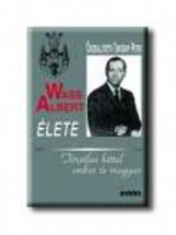 WASS ALBERT ÉLETE - KÖTÖTT - - Ekönyv - KRÁTER MŰHELY EGYESÜLET