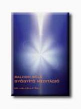 GYÓGYITÓ MEDITÁCIÓ - CD MELLÉKLETTEL - Ebook - BALOGH BÉLA