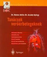 TANÁCSOK VERŐÉRBETEGEKNEK - Ekönyv - NEMES ATTILA DR.-ACSÁDY GYÖRGY DR.