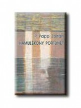 HAMULÉKONY PORTÜNET - Ebook - P. PAPP ZOLTÁN