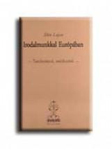 IRODALMUNKKAL EURÓPÁBAN - Ekönyv - ILLÉS LAJOS