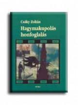 HAGYMAKUPOLÁS HONFOGLALÁS - Ekönyv - CSÁKY ZOLTÁN