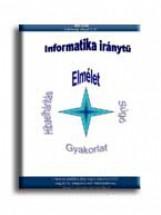 INFORMATIKA IRÁNYTŰ I. - ELMÉLET - Ekönyv - PÉTER CSABA