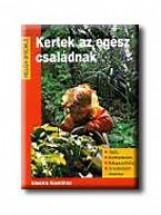 KERTEK AZ EGÉSZ CSALÁDNAK (HŐSÉG) - Ekönyv - BRIEMLE, HELGA