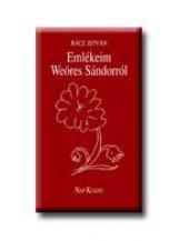 EMLÉKEIM WEÖRES SÁNDORRÓL - Ekönyv - RÁCZ ISTVÁN