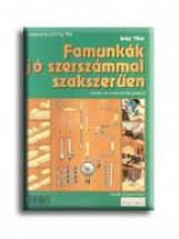 FAMUNKÁK JÓ SZERSZÁMMAL, SZAKSZERŰEN - Ebook - SZÁSZ TIBOR