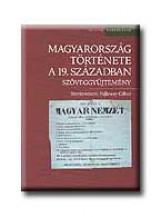 MAGYARORSZÁG TÖRTÉNETE A 19. SZÁZADBAN - SZÖVEGGYŰJTEMÉNY - Ekönyv - OSIRIS KIADÓ ÉS SZOLGÁLTATÓ KFT.