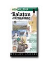DER BALATON UND SEINE UMGEBUNG - WEIN.KUL.TOUR. - - Ekönyv - TUDEX KIADÓ KFT.
