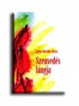 SZENVEDÉS LÁNGJA - Ekönyv - SZŐNYI BARTALOS MÁRIA