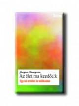 AZ ÉLET MA KEZDŐDIK - Ekönyv - LUSSEYRAN, JACQUES
