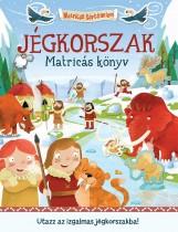 JÉGKORSZAK MATRICÁS KÖNYV - MATRICÁS TÖRTÉNELEM - Ekönyv - POZSONYI PAGONY KFT.