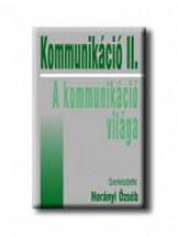 KOMMUNIKÁCIÓ II. - - Ekönyv - GENERAL PRESS KFT.
