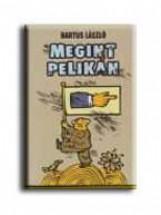 MEGINT PELIKÁN - Ekönyv - BARTUS LÁSZLÓ