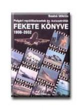 POLGÁRI REPÜLŐBALESETEK ÉS -KATASZTRÓFÁK FEKETE KÖNYVE 1990-2002. - Ekönyv - SZABÓ MIKLÓS