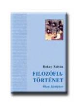 FILOZÓFIATÖRTÉNET - ÓKOR, KÖZÉPKOR - Ekönyv - ROKAY ZOLTÁN