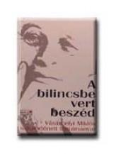A BILINCSBE VERT BESZÉD - Ekönyv - ÉLET ÉS IRODALOM