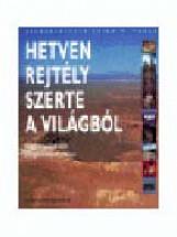 HETVEN REJTÉLY SZERTE A VILÁGBÓL - Ekönyv - ATHENAEUM KÖNYVKIADÓ KFT