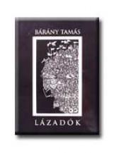 LÁZADÓK - Ekönyv - BÁRÁNY TAMÁS