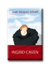 INGRID CAVEN - Ebook - SCHUHL, JEAN-JACQUES