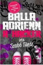 A HACKER - BALLA ADRIENN 3. - Ekönyv - SZABÓ TÜNDE