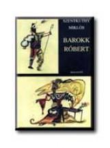 BAROKK RÓBERT - Ekönyv - SZENTKUTHY MIKLÓS