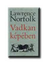 VADKAN KÉPÉBEN (HŐSÉG) - Ekönyv - NORFOLK, LAWRENCE
