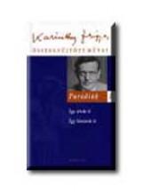 PARÓDIÁK I. - KARINTHY FRIGYES ÖSSZEGYŰJTÖTT MŰVEI - Ekönyv - KARINTHY FRIGYES