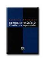 DEMOKRATIZÁLÓDÁS - ELMÉLET ÉS TAPASZTALAT - - Ebook - WHITEHEAD, LAURENCE