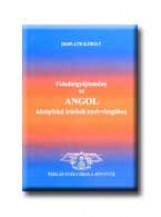 FELADATGYŰJTEMÉNY AZ ANGOL KÖZÉPFOKÚ IRÁSBELI NYELVVIZSGÁHOZ - Ekönyv - HORVÁTH KÁROLY