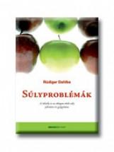 SÚLYPROBLÉMÁK - A TÚLSÚLY ÉS AZ ÁTLAGON ALULI SÚLY JELENTÉSE ÉS GYÓGYÍTÁSA - Ekönyv - DAHLKE, RÜDIGER