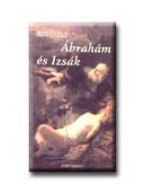 ÁBRAHÁM ÉS IZSÁK - Ekönyv - BITÓ LÁSZLÓ