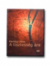A TISZTESSÉG ÁRA - Ebook - KERTÉSZ ÁKOS