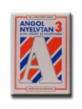 ANGOL NYELVTAN ALAP-, KÖZÉP- ÉS FELSŐFOKON 3. - Ekönyv - SZENTIVÁNYI ÁGNES DR.