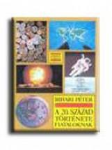 A 20. SZÁZAD TÖRTÉNETE FIATALOKNAK - Ekönyv - BIHARI PÉTER