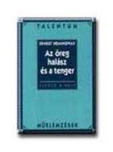 AZ ÖREG HALÁSZ ÉS A TENGER - TALENTUM MŰELEMZÉSEK - - Ekönyv - HEMINGWAY, ERNEST
