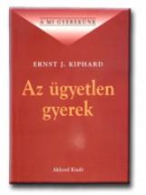 AZ ÜGYETLEN GYEREKEK - Ekönyv - KIPHARD, ERNST J.