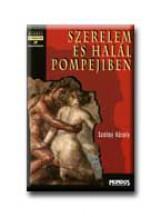 SZERELEM ÉS HALÁL POMPEJBEN - Ekönyv - SZALAY KÁROLY