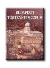 BUDAPESTI TÖRTÉNETI MÚZEUM - MAGYAR - Ebook - BUZINKAY GÉZA