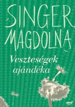 VESZTESÉGEK AJÁNDÉKA (ÚJ BORÍTÓ!) - Ekönyv - SINGER MAGDOLNA