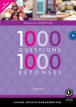 1000 QUESTIONS 1000 RÉPONSES - FRANCIA KÖZÉPFOK (ÚJ KIADVÁNY) - Ekönyv - LX-0131-1 VIDA ENIKŐ