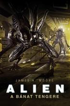 Alien: A Bánat Tengere - Ekönyv - James A. Moore