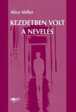 KEZDETBEN VOLT A NEVELÉS (ÚJ) - Ekönyv - MILLER, ALICE